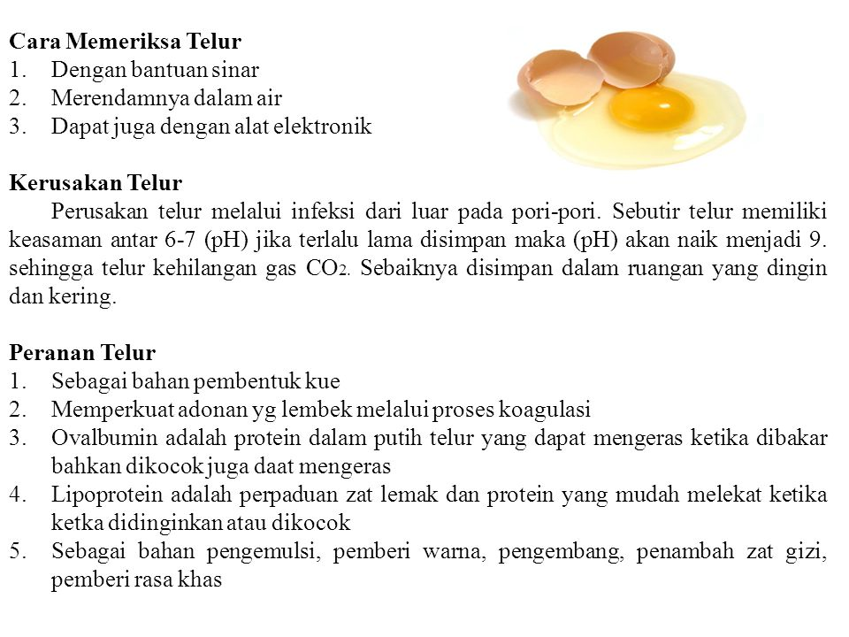 Cara Memeriksa Telur Dengan bantuan sinar. Merendamnya dalam air. Dapat juga dengan alat elektronik.
