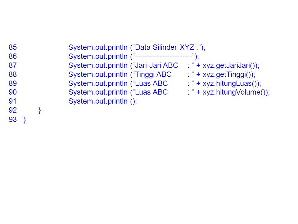 System.out.println ( Data Silinder XYZ : );