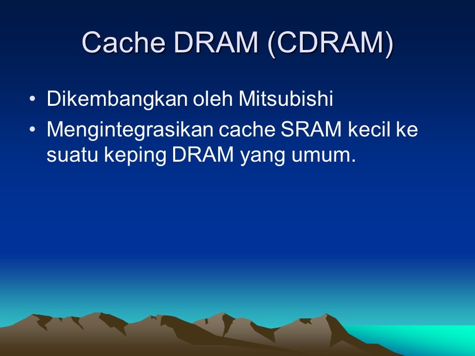 Cache DRAM (CDRAM) Dikembangkan oleh Mitsubishi