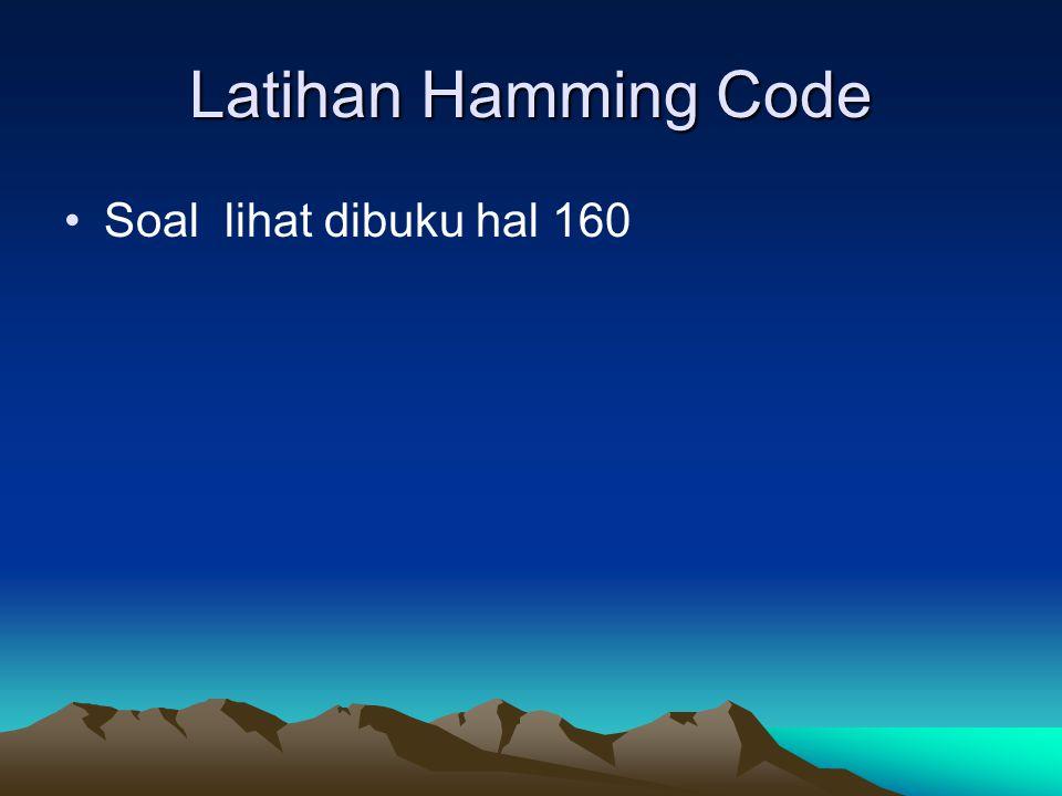 Latihan Hamming Code Soal lihat dibuku hal 160