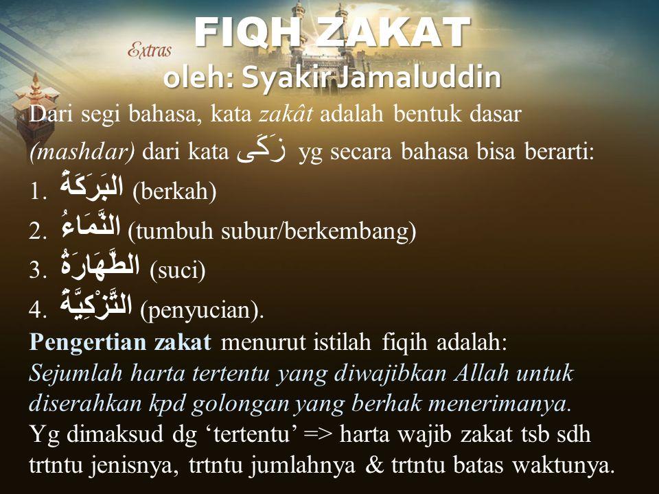 FIQH ZAKAT oleh: Syakir Jamaluddin