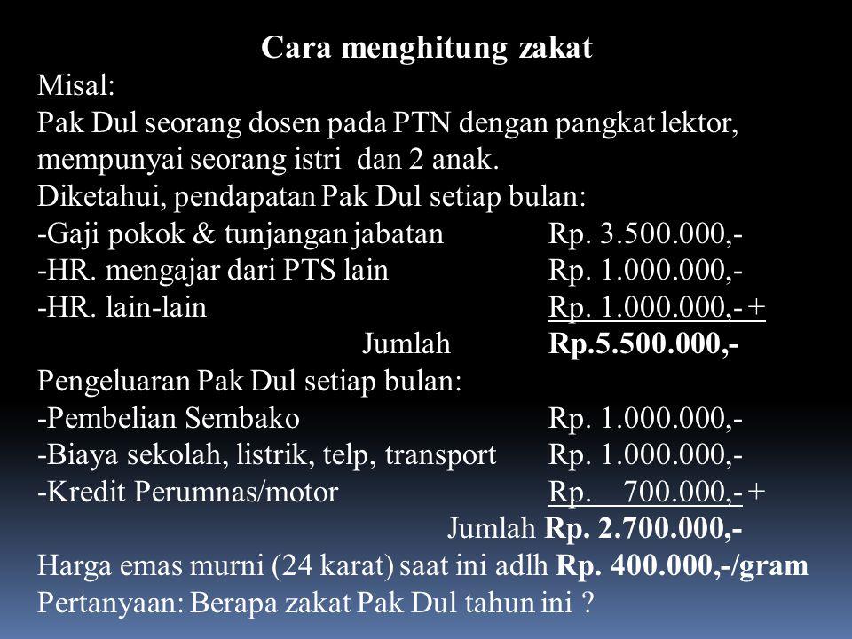 Cara menghitung zakat Misal: