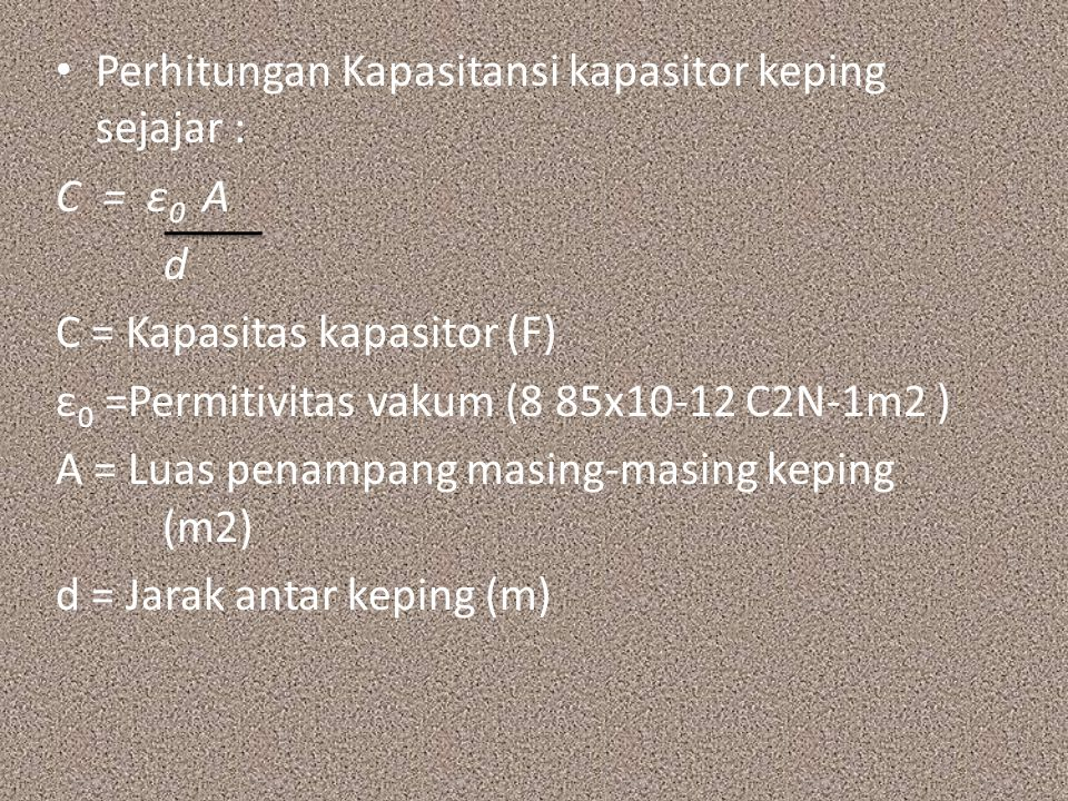 Perhitungan Kapasitansi kapasitor keping sejajar :