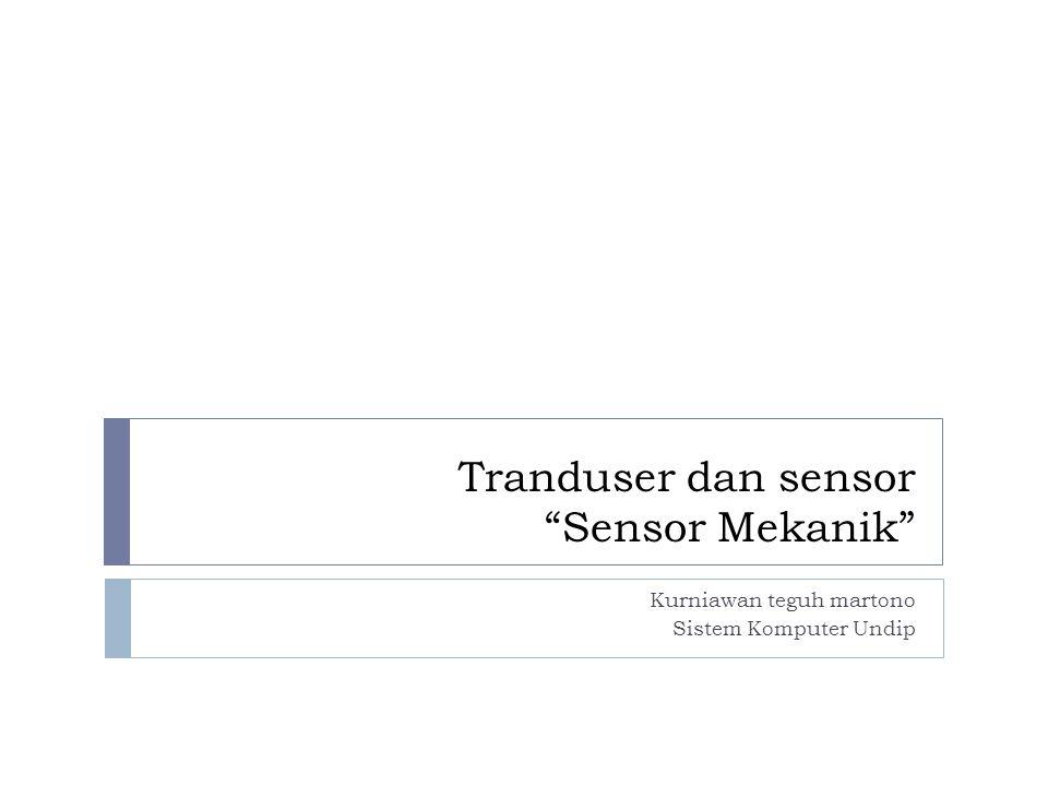 Tranduser dan sensor Sensor Mekanik