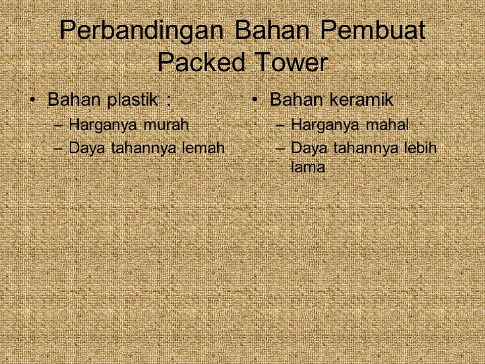 Perbandingan Bahan Pembuat Packed Tower