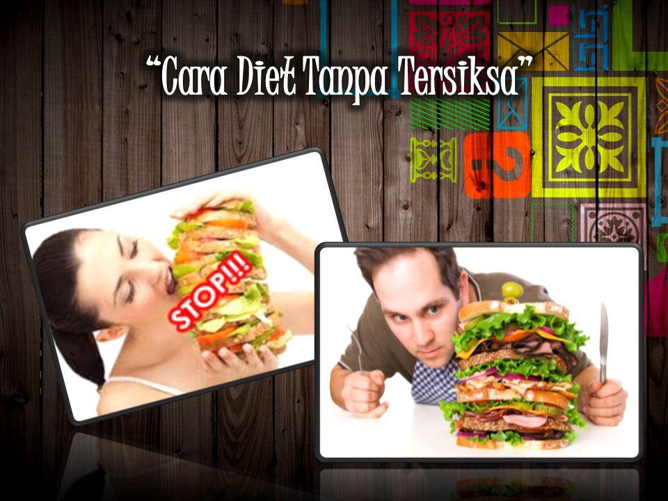 Cara Diet Tanpa Tersiksa