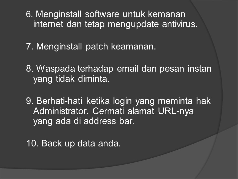7. Menginstall patch keamanan.