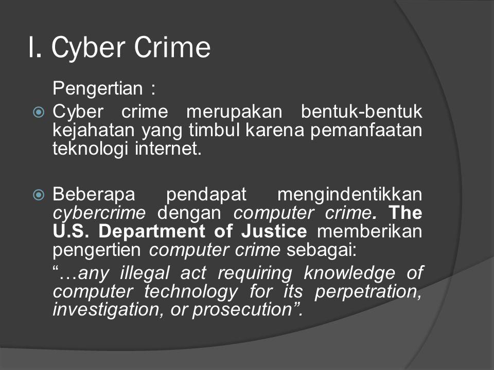 I. Cyber Crime Pengertian :