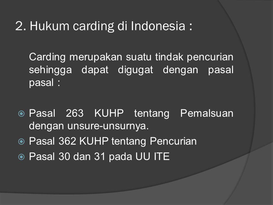 2. Hukum carding di Indonesia :