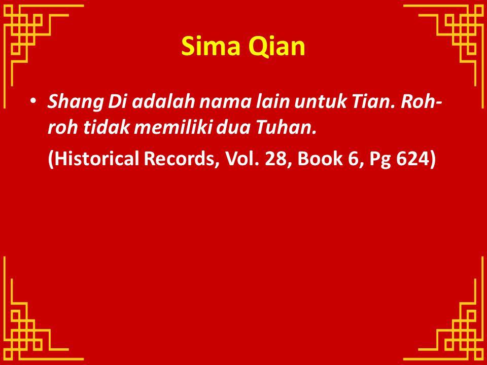 Sima Qian Shang Di adalah nama lain untuk Tian. Roh-roh tidak memiliki dua Tuhan.