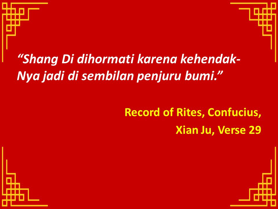 Shang Di dihormati karena kehendak-Nya jadi di sembilan penjuru bumi