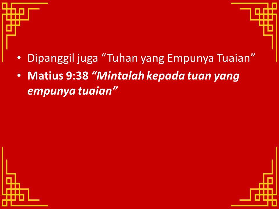 Dipanggil juga Tuhan yang Empunya Tuaian