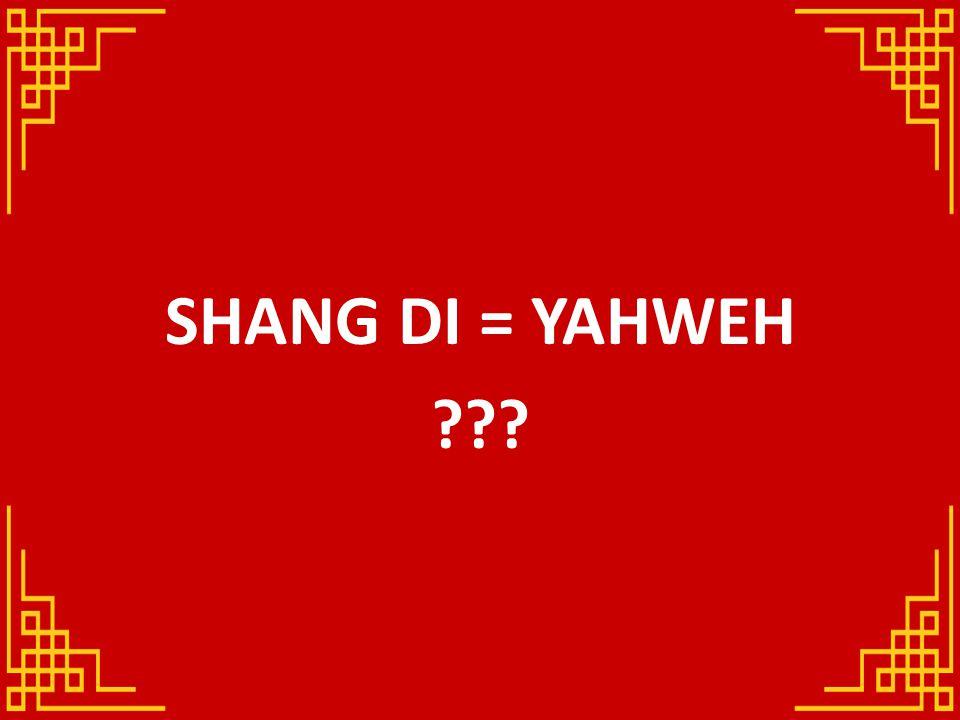 SHANG DI = YAHWEH