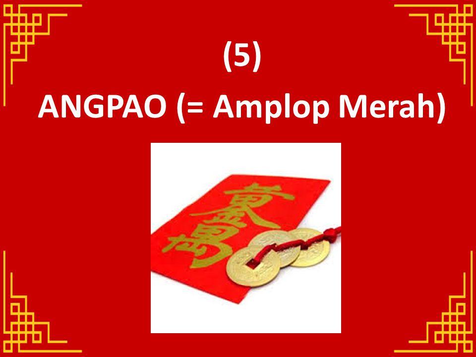 (5) ANGPAO (= Amplop Merah)