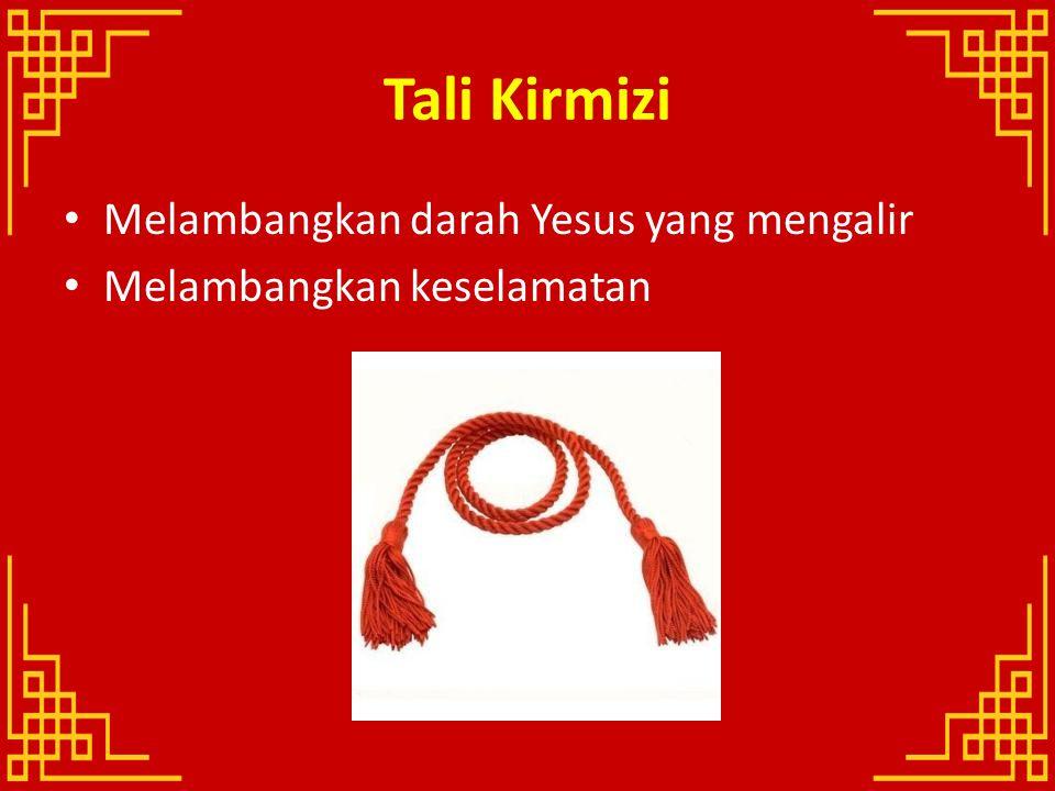 Tali Kirmizi Melambangkan darah Yesus yang mengalir