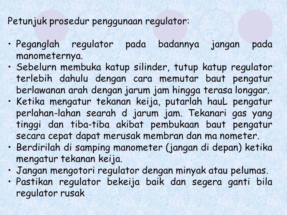 Petunjuk prosedur penggunaan regulator: