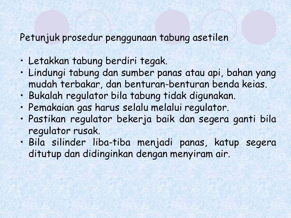 Petunjuk prosedur penggunaan tabung asetilen