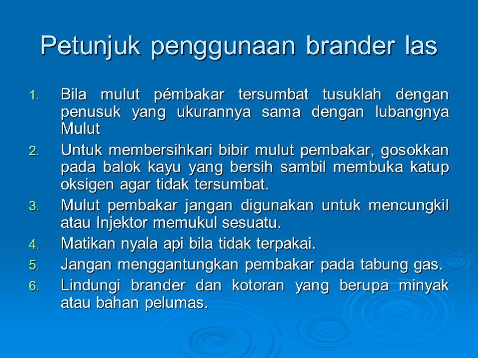 Petunjuk penggunaan brander las