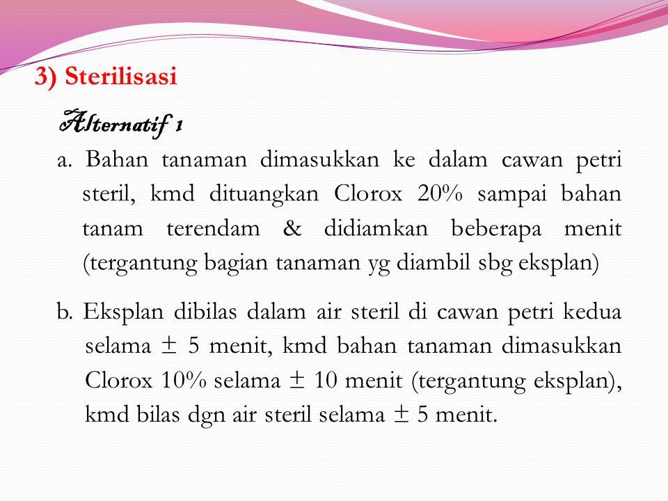 Alternatif 1 3) Sterilisasi
