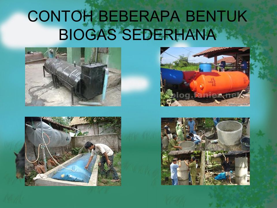 CONTOH BEBERAPA BENTUK BIOGAS SEDERHANA