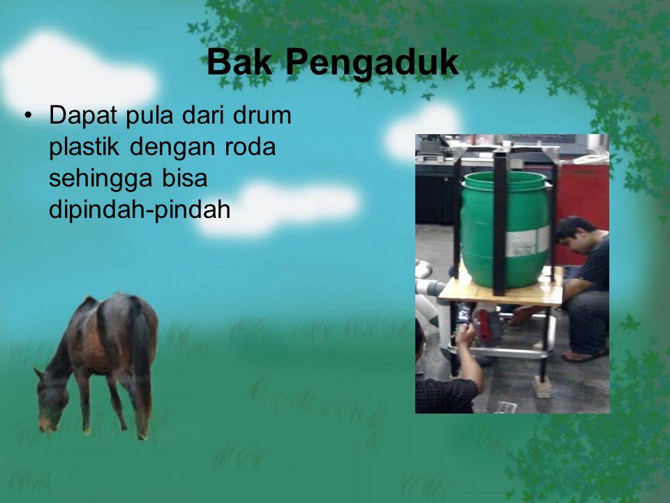 Bak Pengaduk Dapat pula dari drum plastik dengan roda sehingga bisa dipindah-pindah