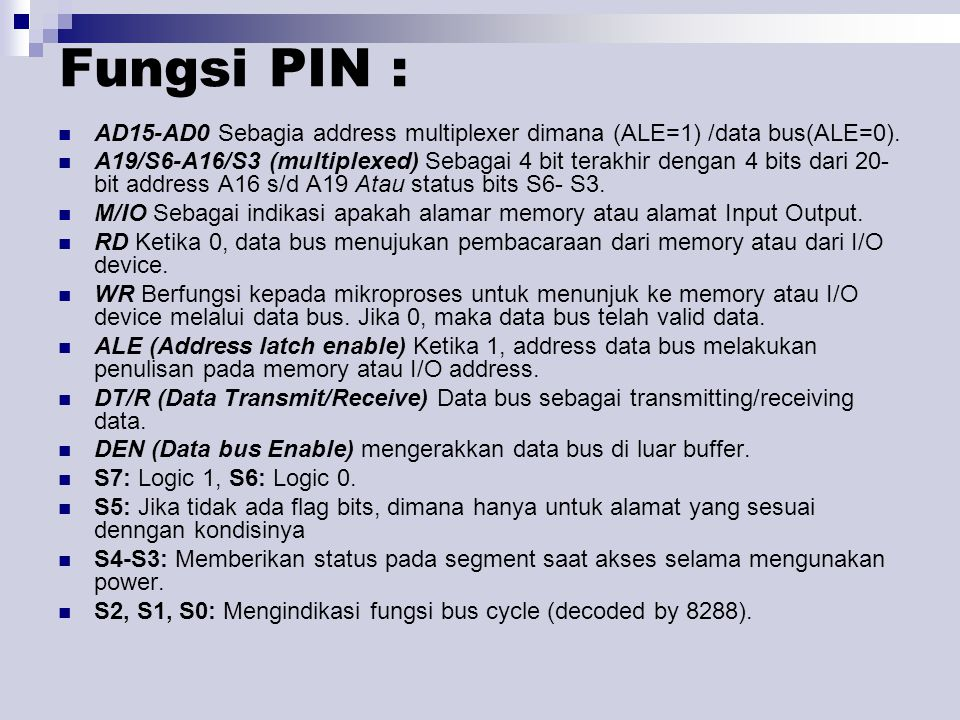 Fungsi PIN : AD15-AD0 Sebagia address multiplexer dimana (ALE=1) /data bus(ALE=0).
