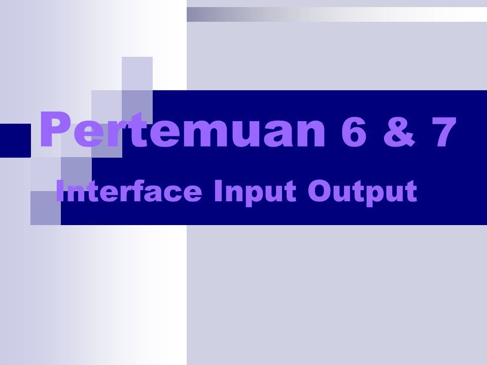 Interface Input Output