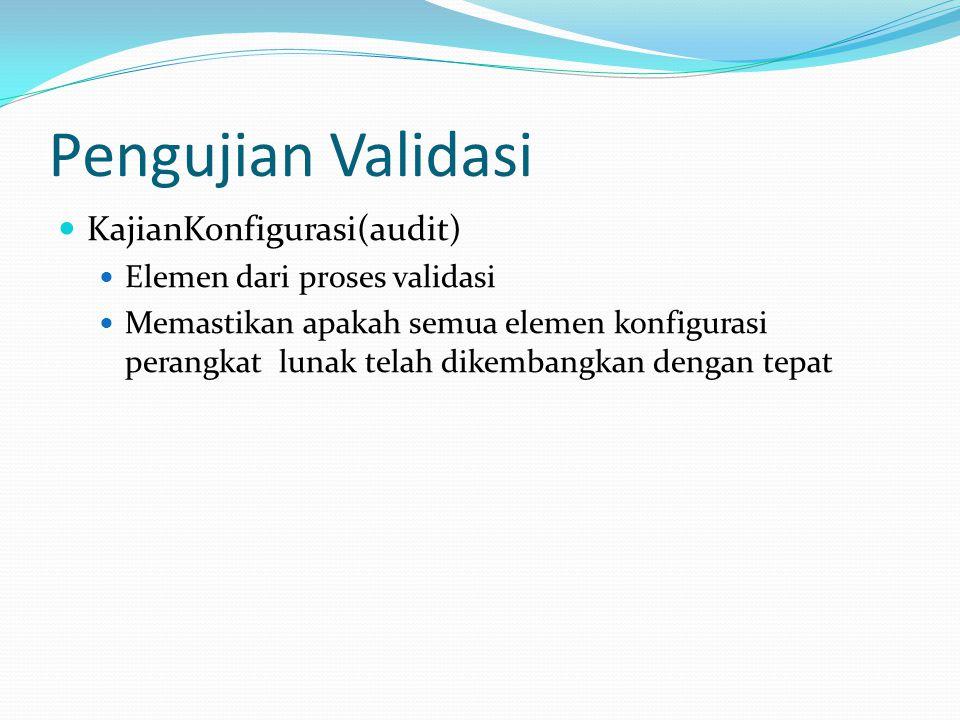 Pengujian Validasi KajianKonfigurasi(audit)