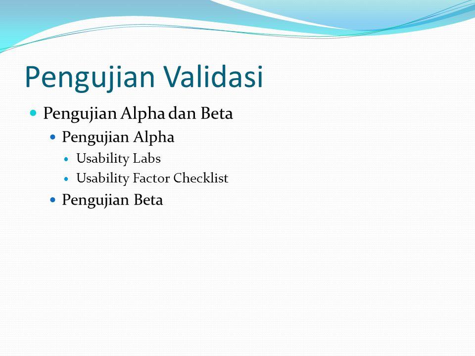 Pengujian Validasi Pengujian Alpha dan Beta Pengujian Alpha