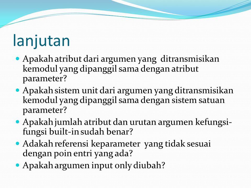 lanjutan Apakah atribut dari argumen yang ditransmisikan kemodul yang dipanggil sama dengan atribut parameter