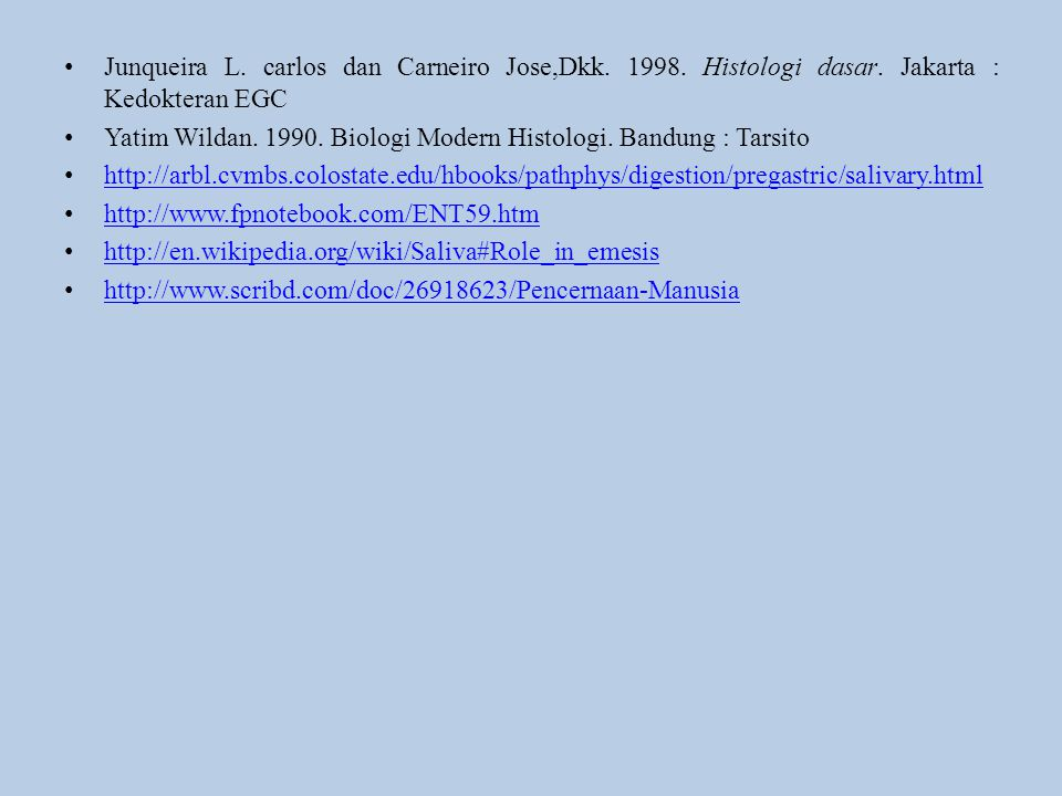Junqueira L. carlos dan Carneiro Jose,Dkk. 1998. Histologi dasar