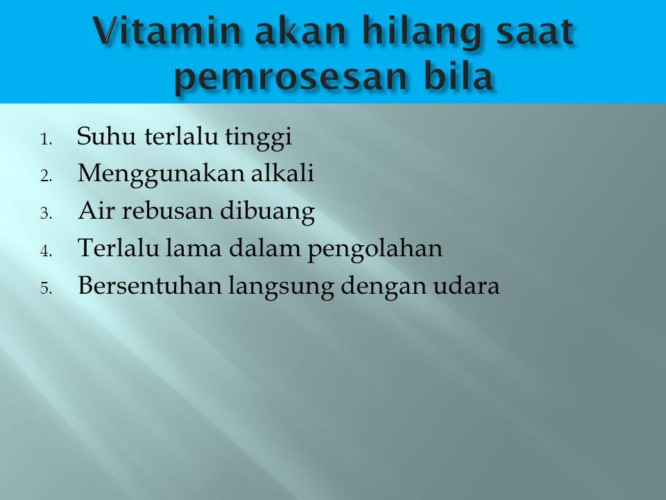 Vitamin akan hilang saat pemrosesan bila