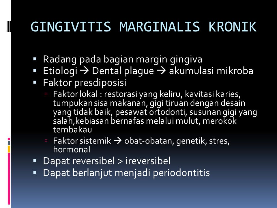 GINGIVITIS MARGINALIS KRONIK