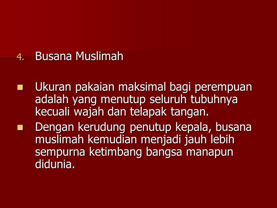 Busana Muslimah Ukuran pakaian maksimal bagi perempuan adalah yang menutup seluruh tubuhnya kecuali wajah dan telapak tangan.