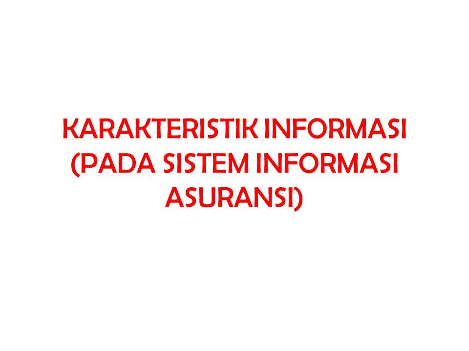 KARAKTERISTIK INFORMASI (PADA SISTEM INFORMASI ASURANSI)