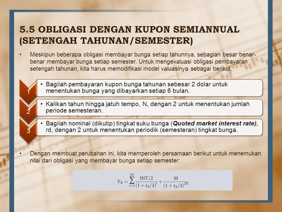 5.5 OBLIGASI DENGAN KUPON SEMIANNUAL (SETENGAH TAHUNAN/SEMESTER)