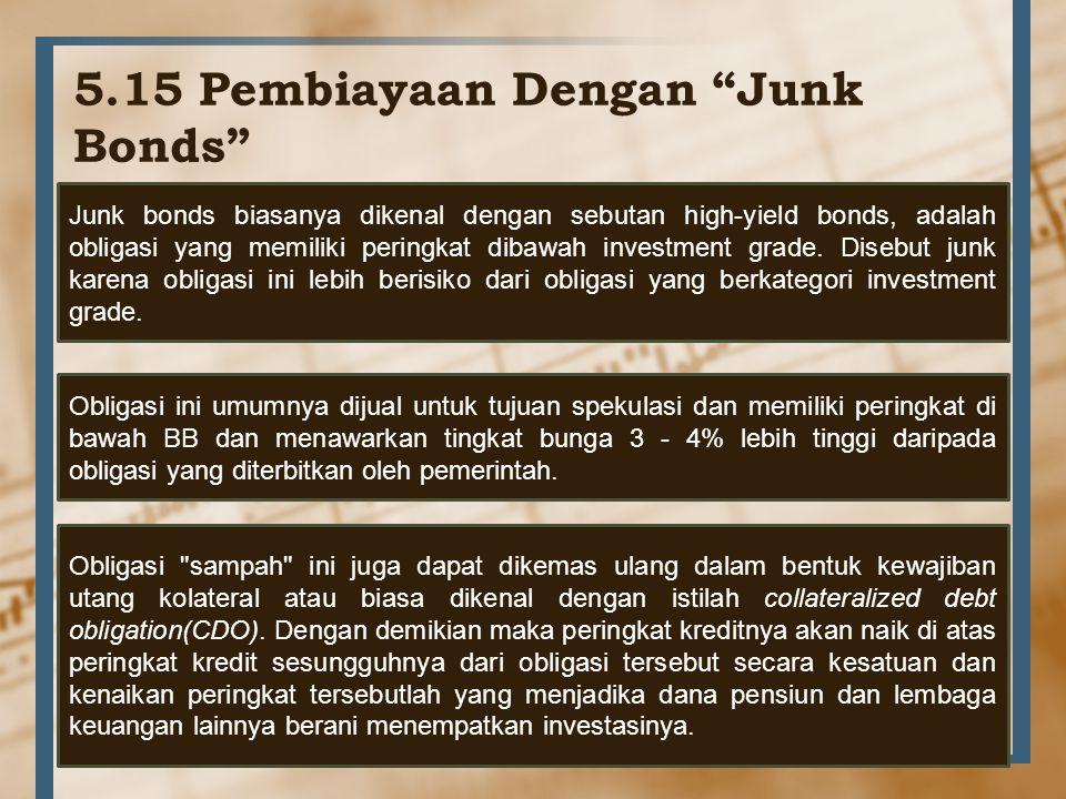 5.15 Pembiayaan Dengan Junk Bonds