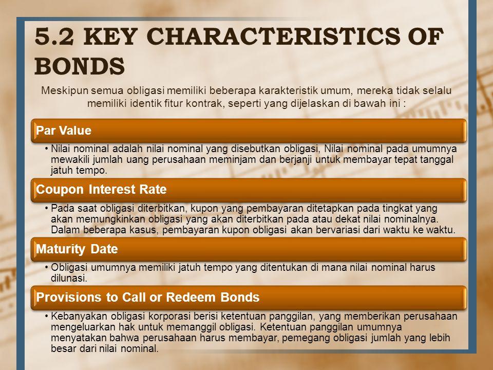 5.2 KEY CHARACTERISTICS OF BONDS
