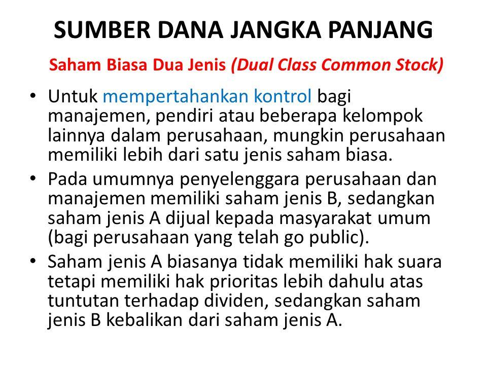 SUMBER DANA JANGKA PANJANG Saham Biasa Dua Jenis (Dual Class Common Stock)