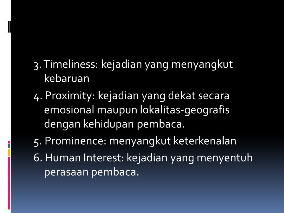 3. Timeliness: kejadian yang menyangkut kebaruan