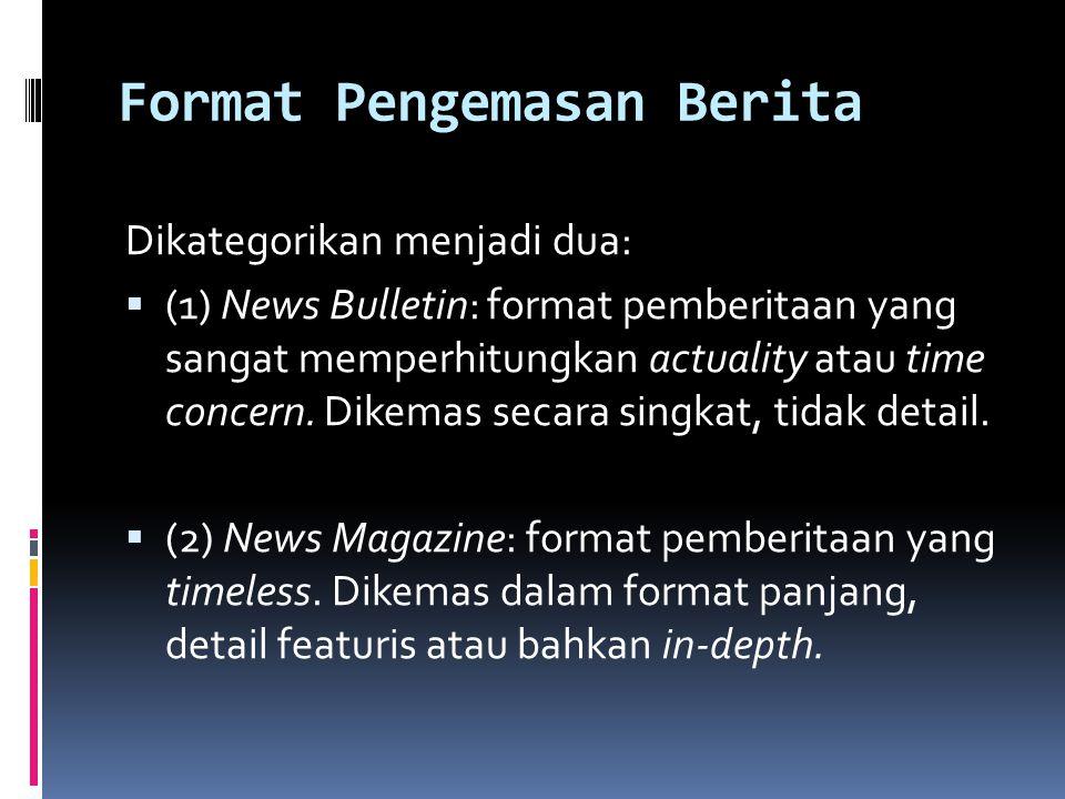Format Pengemasan Berita