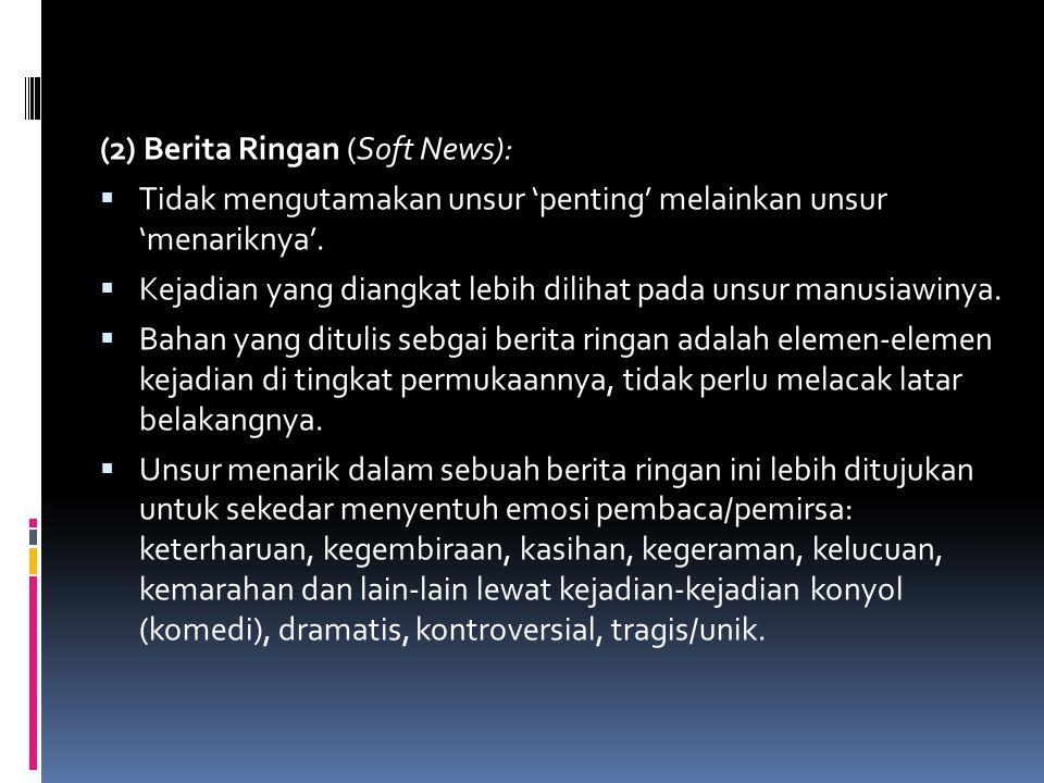 (2) Berita Ringan (Soft News):
