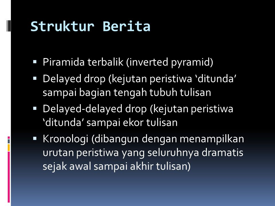 Struktur Berita Piramida terbalik (inverted pyramid)