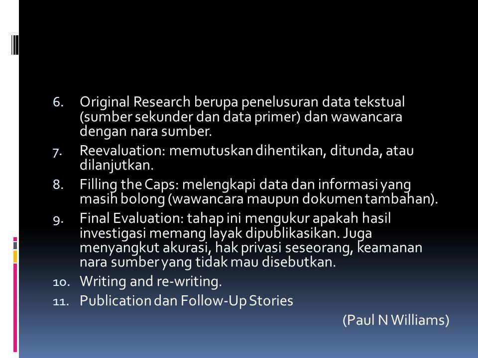 Original Research berupa penelusuran data tekstual (sumber sekunder dan data primer) dan wawancara dengan nara sumber.
