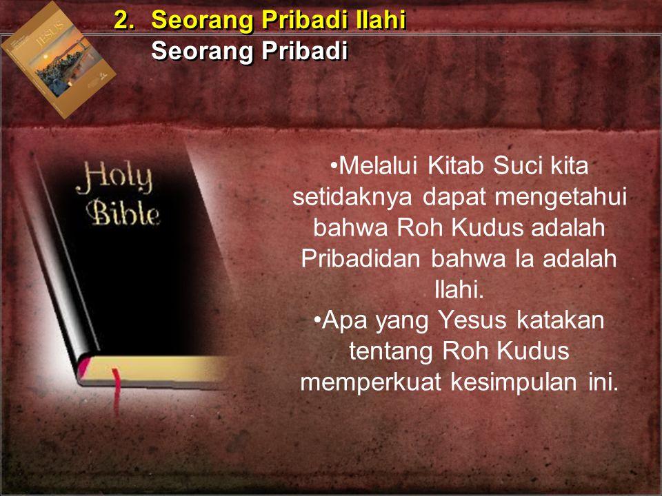 Apa yang Yesus katakan tentang Roh Kudus memperkuat kesimpulan ini.