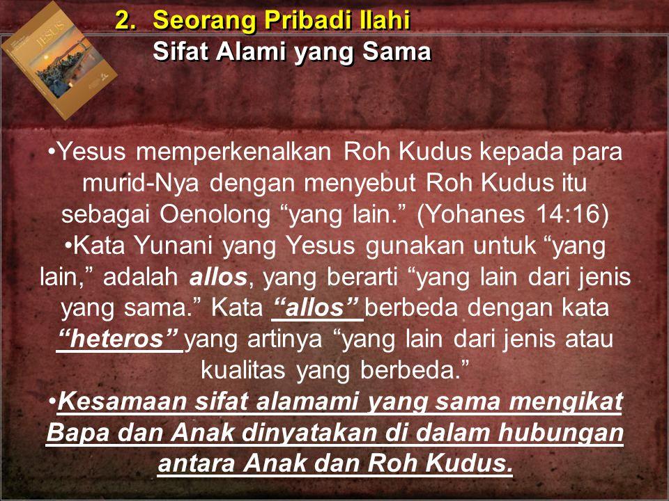 2. Seorang Pribadi Ilahi Sifat Alami yang Sama