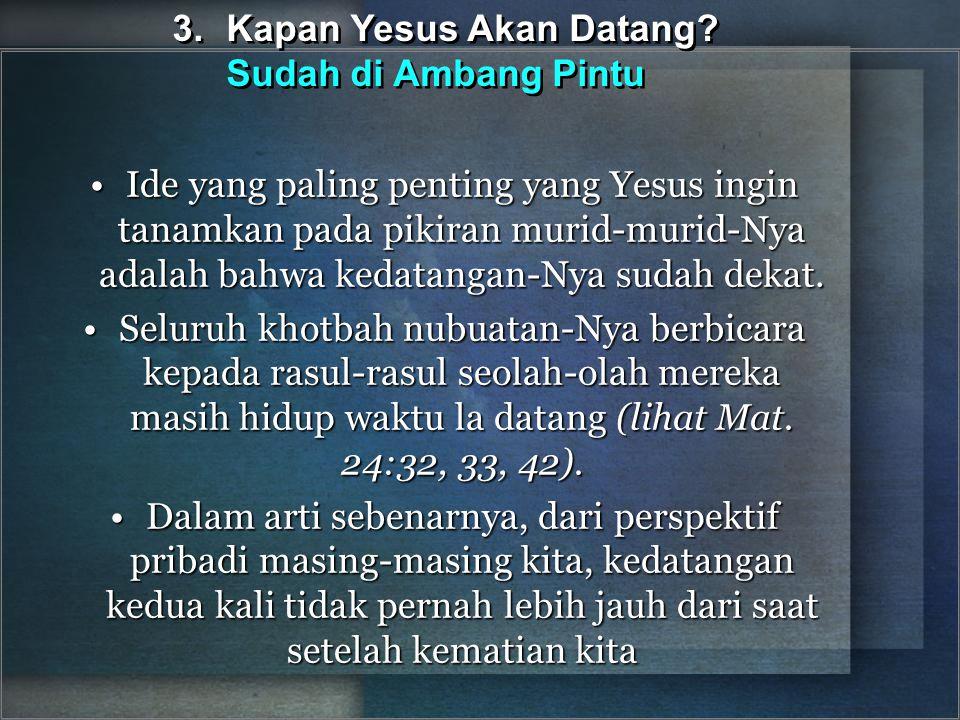 3. Kapan Yesus Akan Datang Sudah di Ambang Pintu