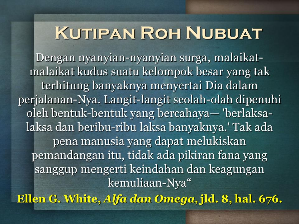 Ellen G. White, Alfa dan Omega, jld. 8, hal. 676.