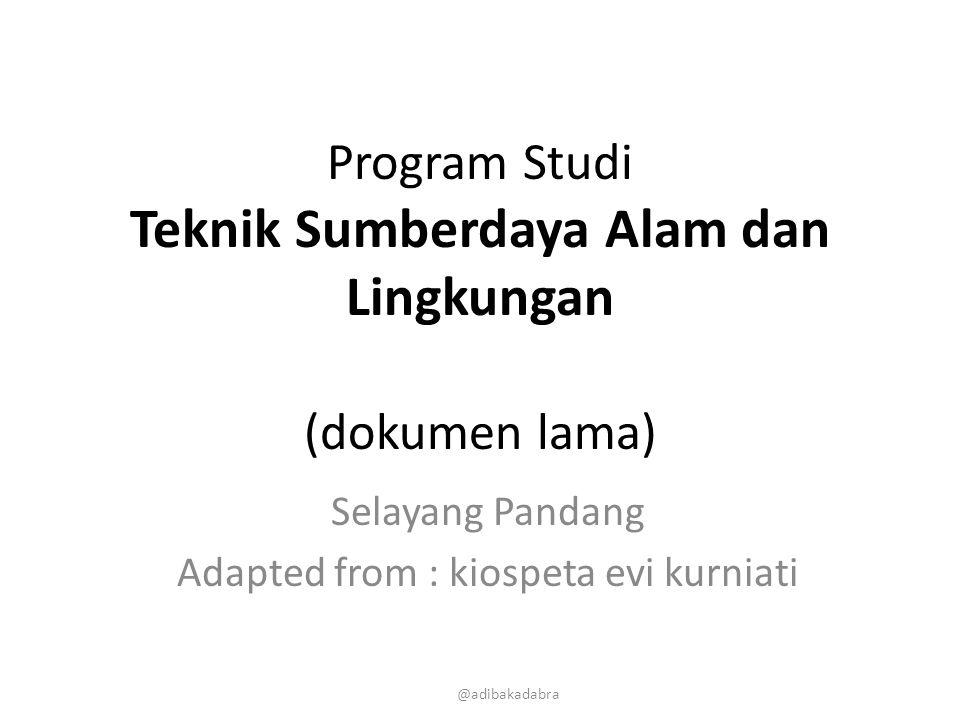 Program Studi Teknik Sumberdaya Alam dan Lingkungan (dokumen lama)