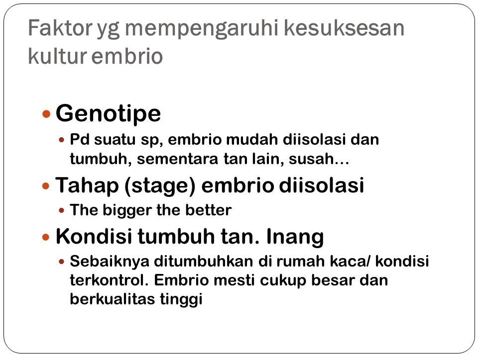 Faktor yg mempengaruhi kesuksesan kultur embrio